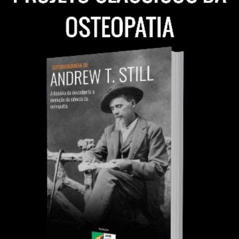 Clássicos da Osteopatia – Autobiografia do Dr. Andrew Taylor Still.